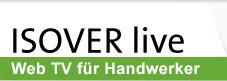 Startseite ISOVER live - Web TV für Handwerker und Heimwerker